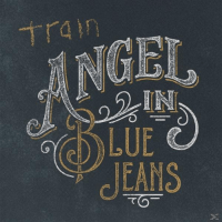 SONY MUSIC ENTERTAINMENT (GER) Train - Angel In Blue Jeans - (Maxi Single CD)