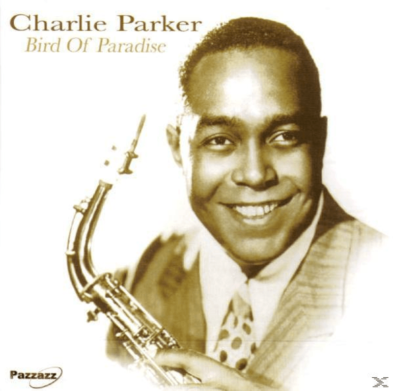 Charlie Parker - Bird Of Paradise (CD)