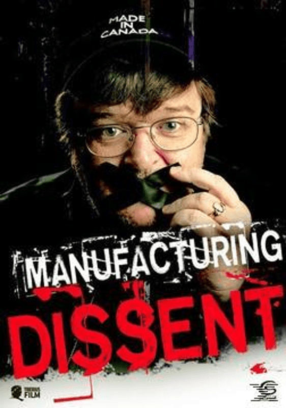 Manufacturing Dissent - (DVD)
