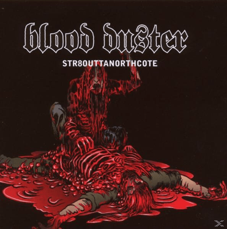 Blood Duster - Str8outtanorthcote - (CD)