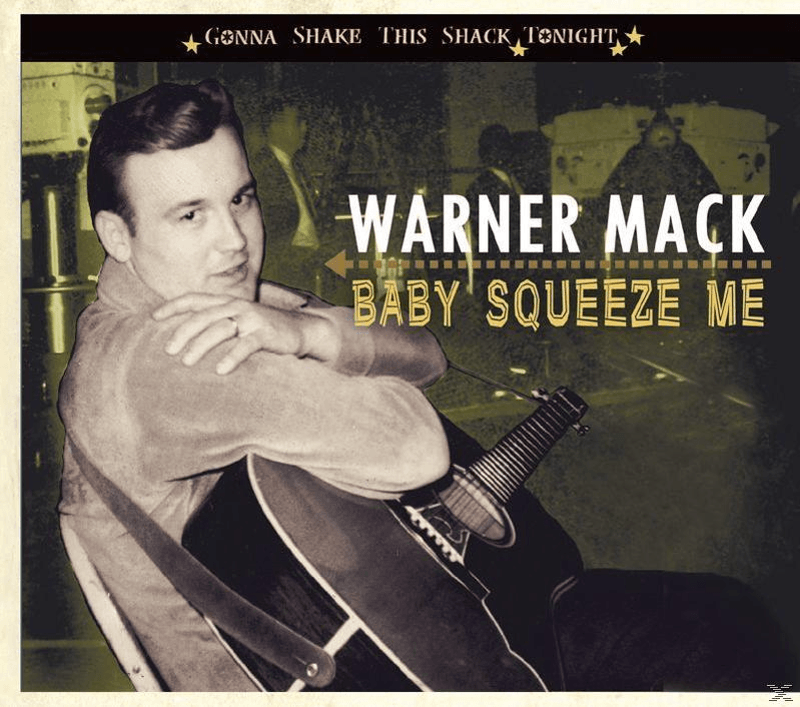 Warner Mack - Baby Squeeze Me (Gonna Shake This Shack Tonight, P (CD)