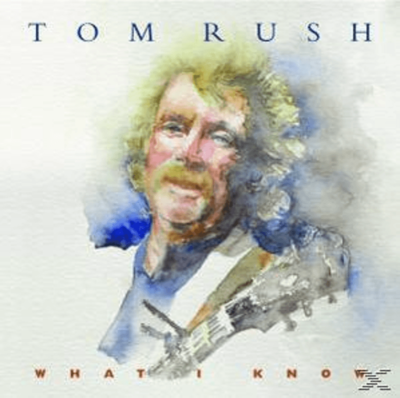 Tom Rush - What I Know (CD)